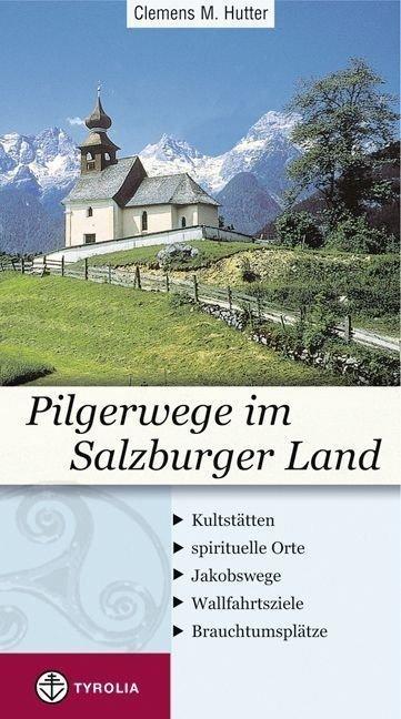Pilgerwege im Salzburgerland